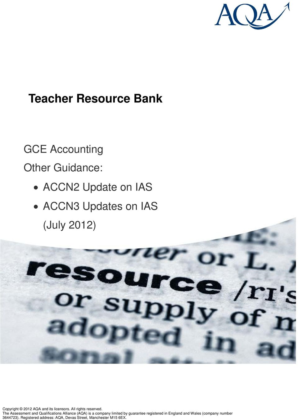 The Assessment and Qualifications Alliance (AQA) is a company limited by