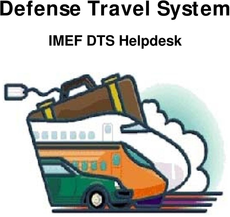 defense travel system. imef dts helpdesk - pdf