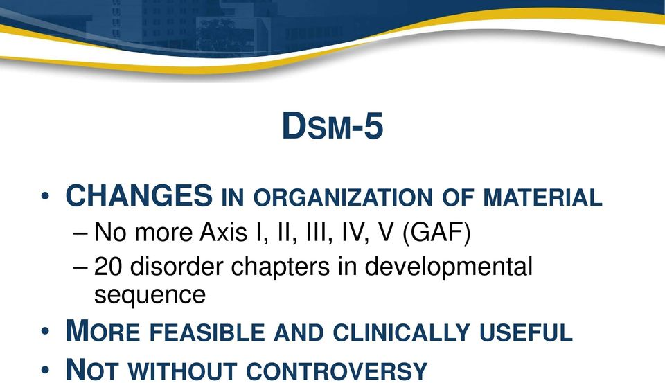 DSM-5 UPDATE TO THE FAMILY PHYSICIAN S PSYCHIATRIC REVIEW OF