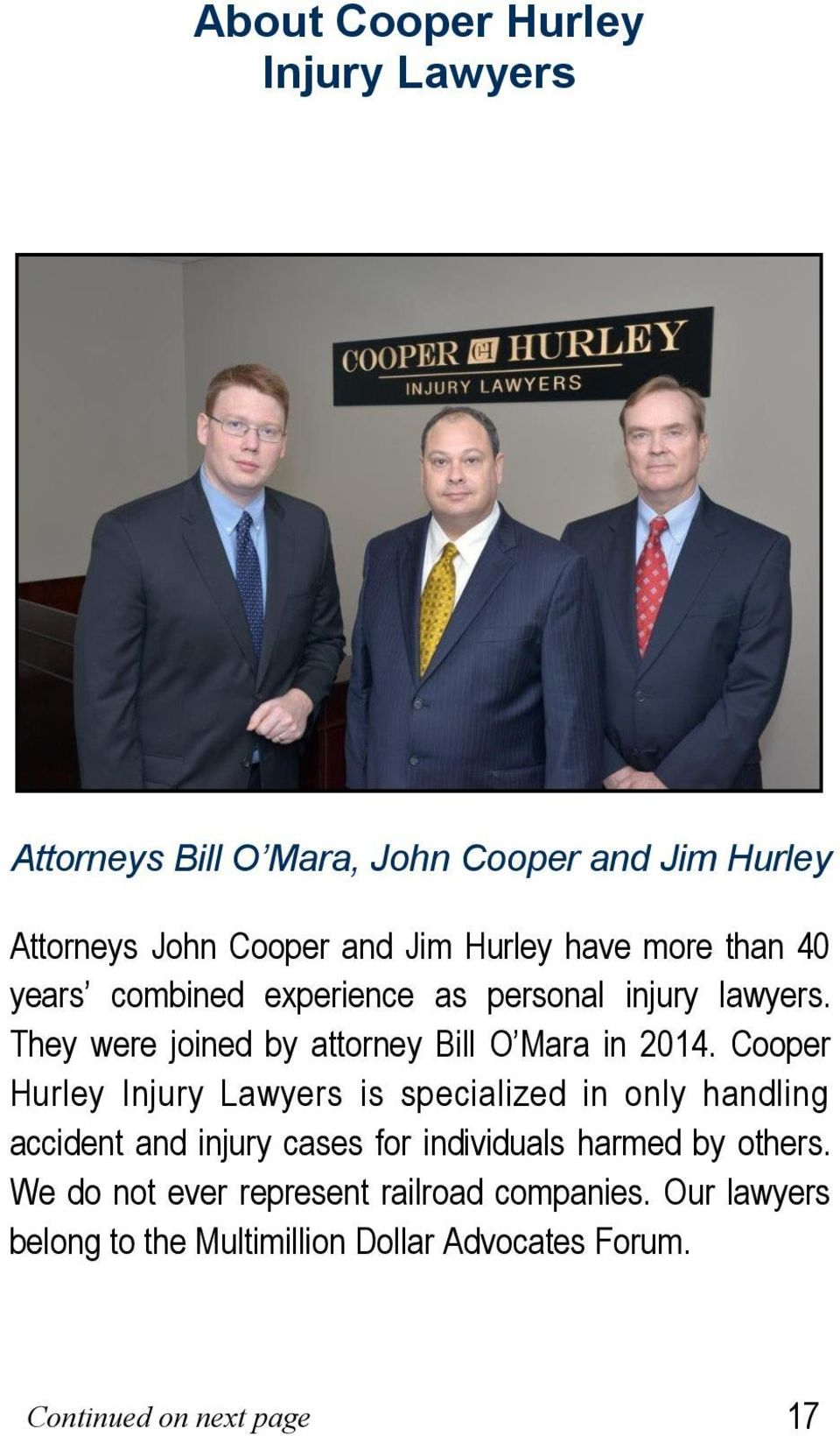 Cooper Hurley Injury Lawyers is specialized in only handling accident and injury cases for individuals harmed by others.