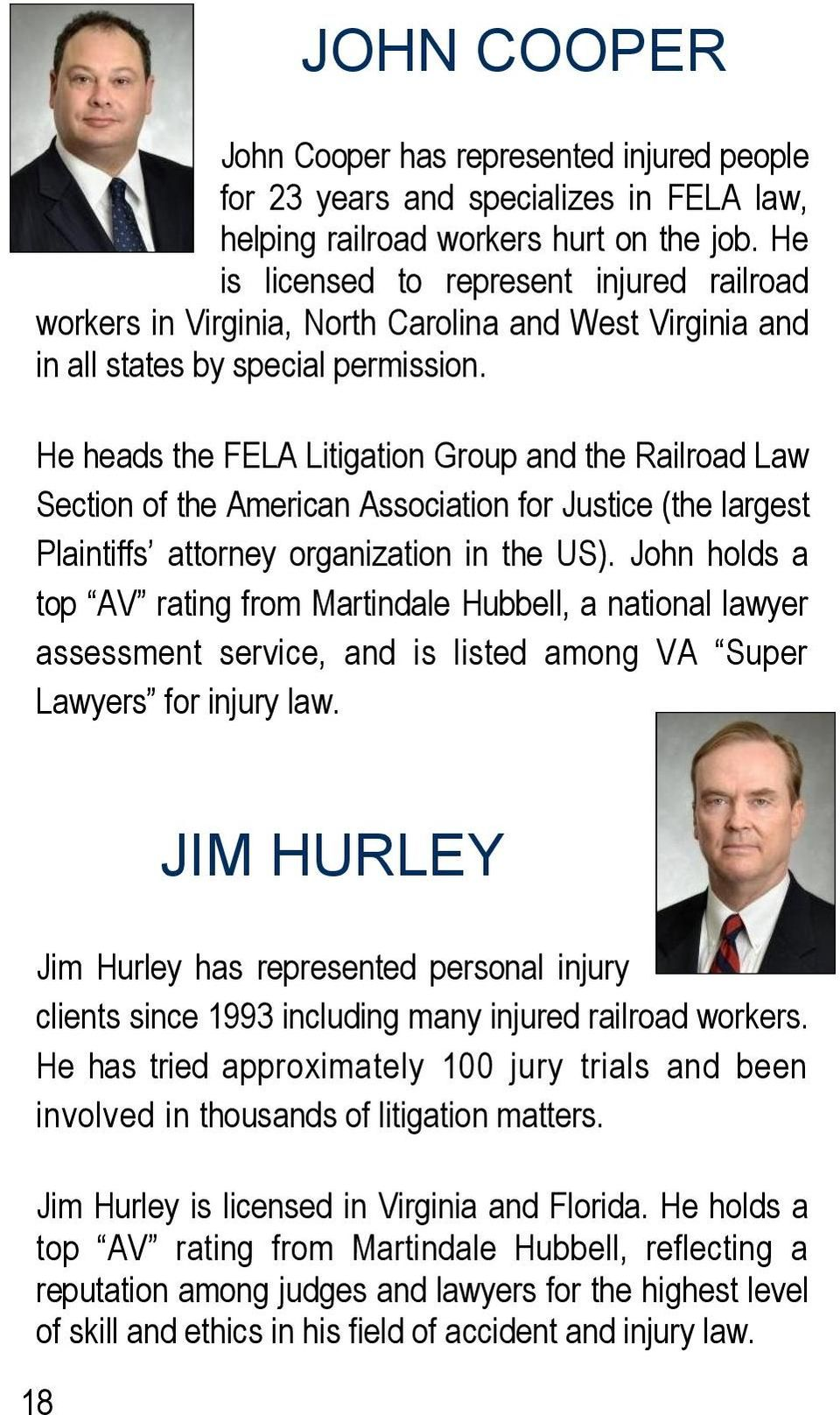 He heads the FELA Litigation Group and the Railroad Law Section of the American Association for Justice (the largest Plaintiffs attorney organization in the US).