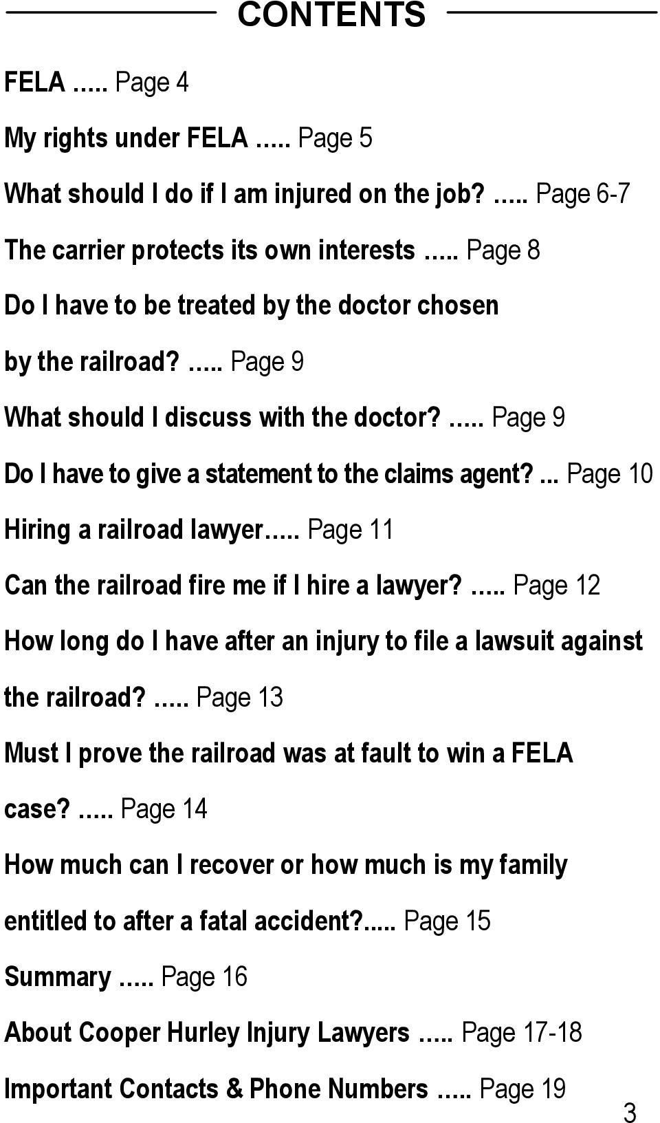 ... Page 10 Hiring a railroad lawyer.. Page 11 Can the railroad fire me if I hire a lawyer?.. Page 12 How long do I have after an injury to file a lawsuit against the railroad?