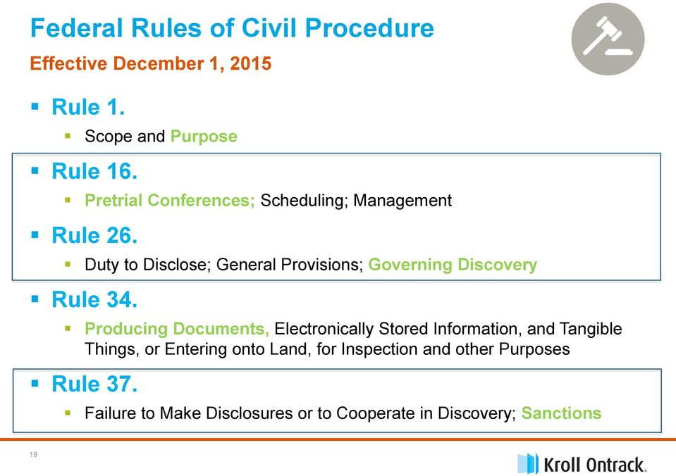 Duty to Disclose; General Provisions; Governing Discovery Rule 34.