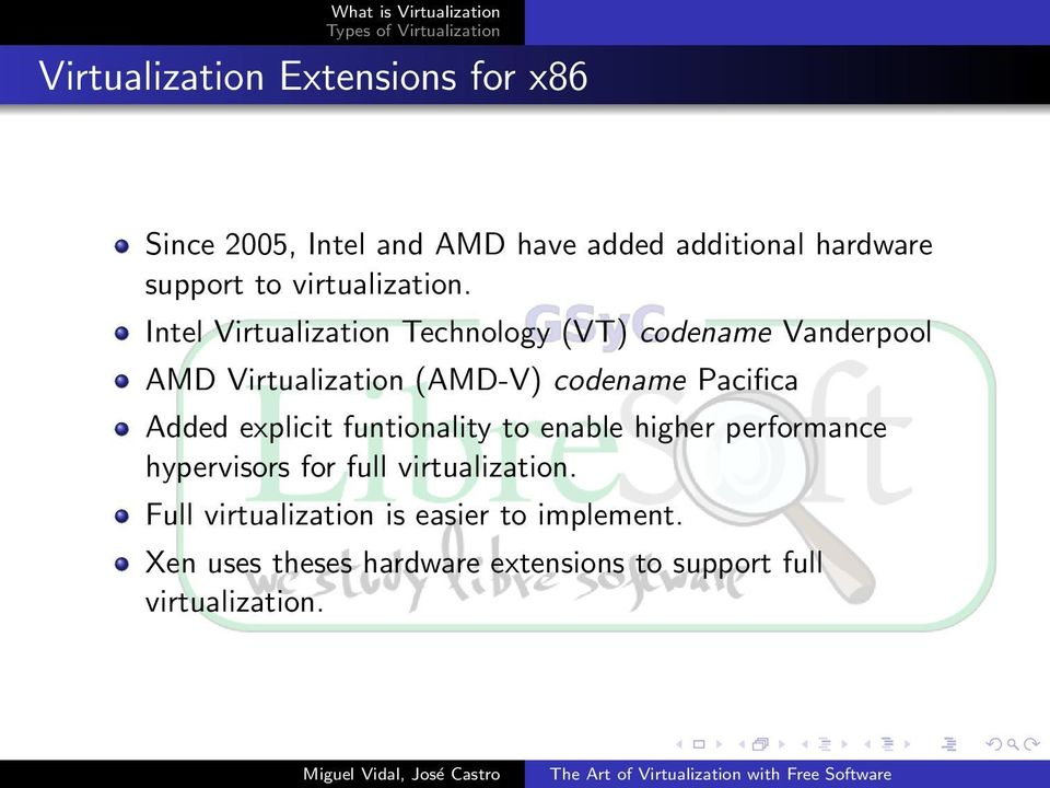 Intel Virtualization Technology (VT) codename Vanderpool AMD Virtualization (AMD-V) codename Pacifica