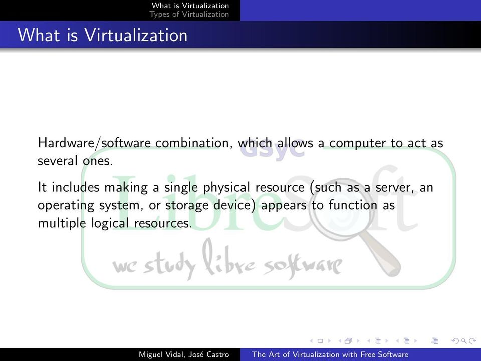 It includes making a single physical resource (such as a server,