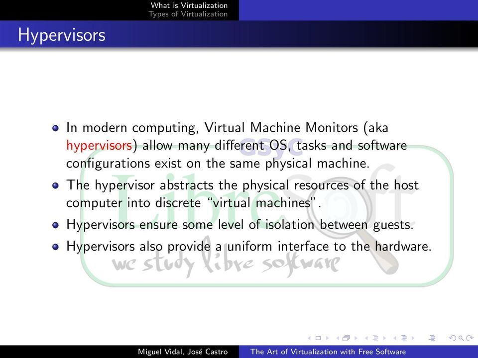 The hypervisor abstracts the physical resources of the host computer into discrete virtual machines.
