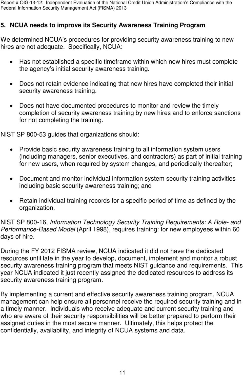 Does not retain evidence indicating that new hires have completed their initial security awareness training.