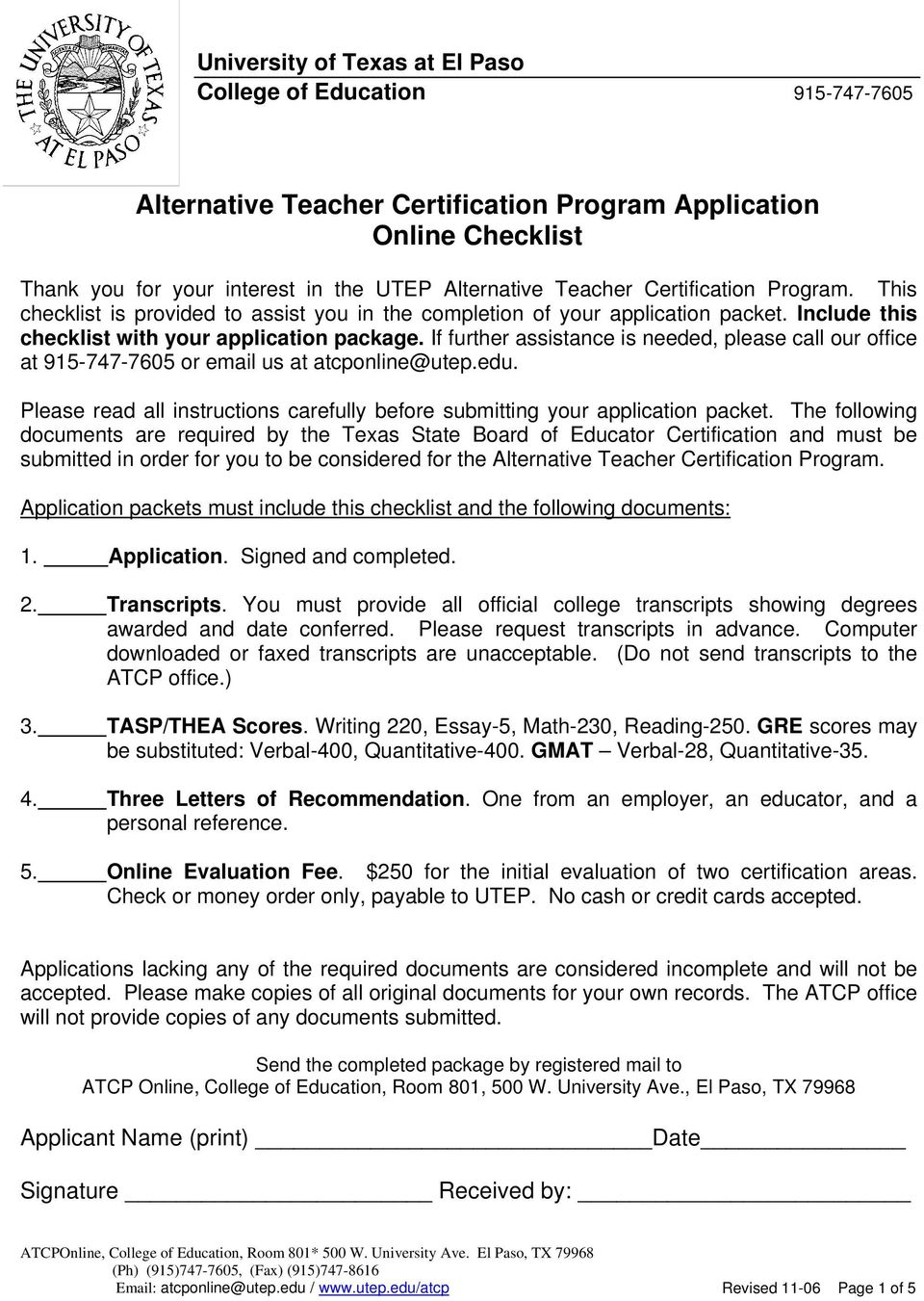 If further assistance is needed, please call our office at 915-747-7605 or email us at atcponline@utep.edu. Please read all instructions carefully before submitting your application packet.