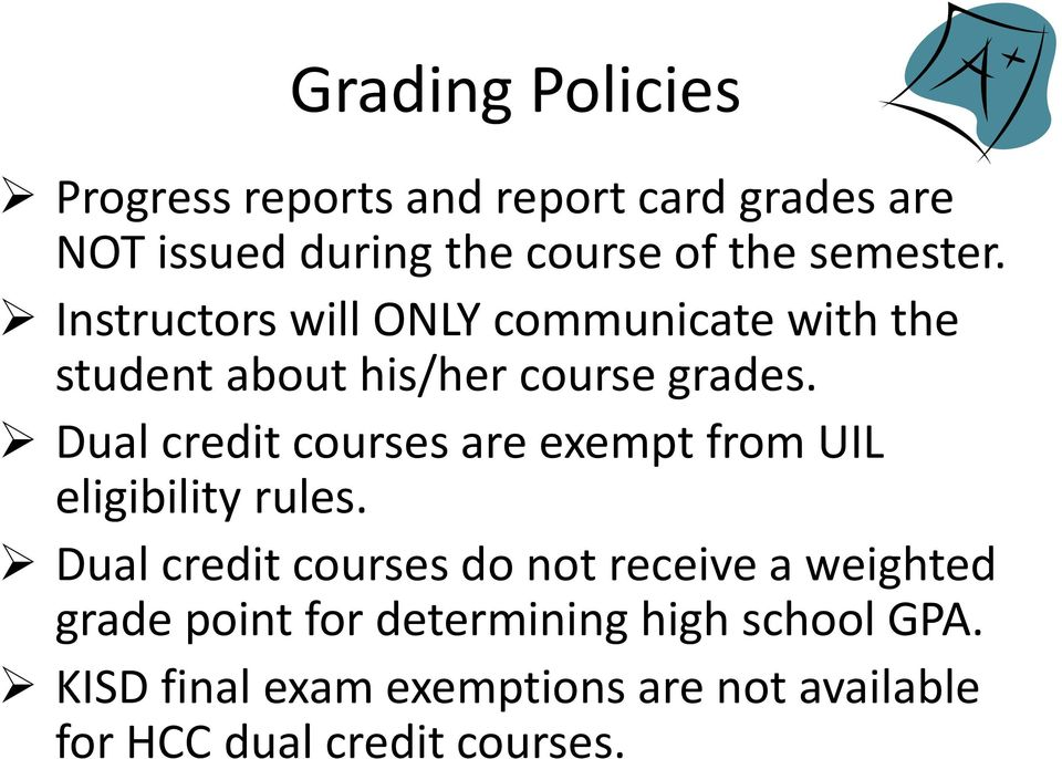 Dual credit courses are exempt from UIL eligibility rules.