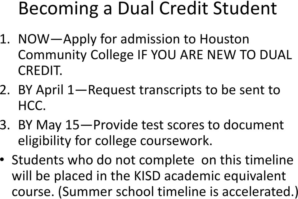BY April 1 Request transcripts to be sent to HCC. 3.