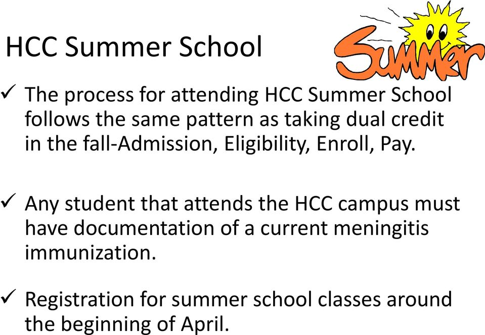 Any student that attends the HCC campus must have documentation of a current