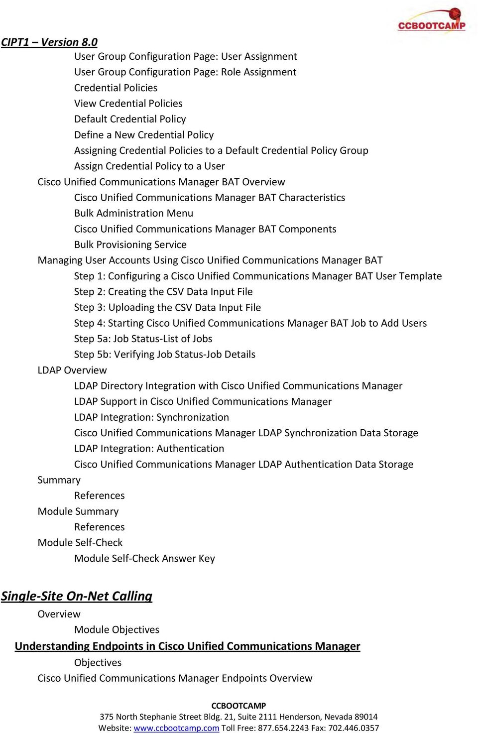 Characteristics Bulk Administration Menu Cisco Unified Communications Manager BAT Components Bulk Provisioning Service Managing User Accounts Using Cisco Unified Communications Manager BAT Step 1: