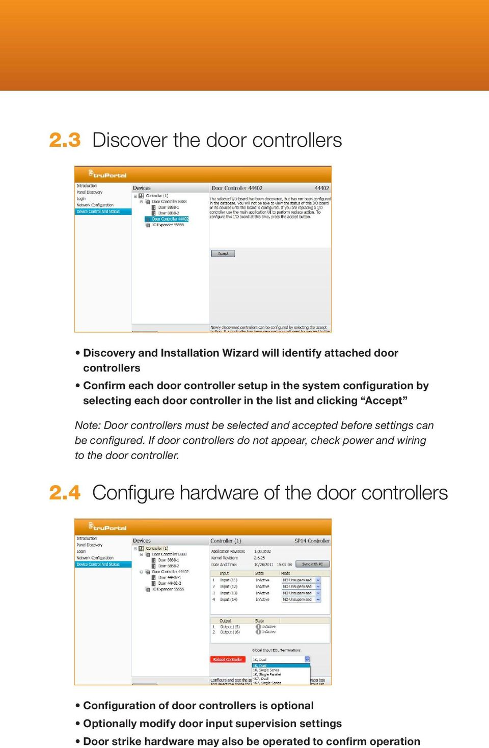 can be configured. If door controllers do not appear, check power and wiring to the door controller. 2.