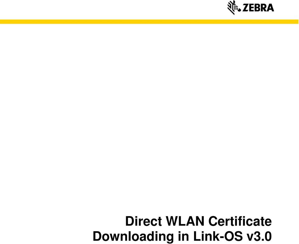 Direct WLAN Certificate Downloading in Link-OS v3 0 - PDF