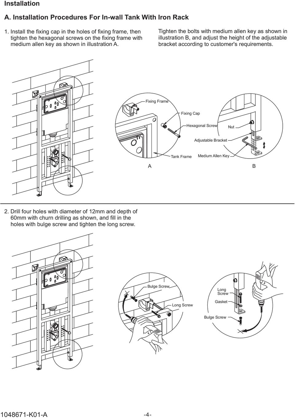 Tighten the bolts with medium allen key as shown in illustration B, and adjust the height of the adjustable bracket according to customer's requirements.