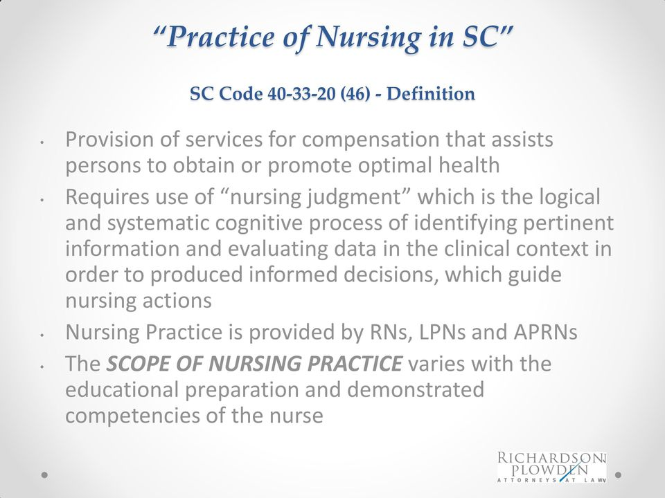information and evaluating data in the clinical context in order to produced informed decisions, which guide nursing actions Nursing