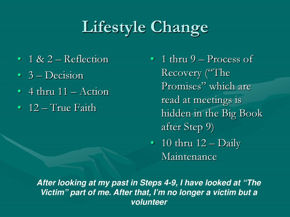 Book after Step 9) 10 thru 12 Daily Maintenance After looking at my past in Steps 4-9,