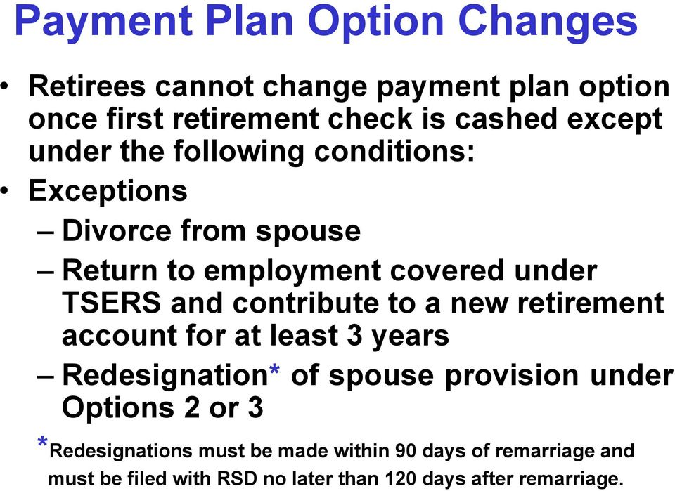 contribute to a new retirement account for at least 3 years Redesignation* of spouse provision under Options 2 or 3