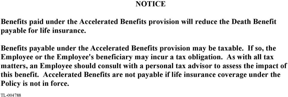 If so, the Employee or the Employee's beneficiary may incur a tax obligation.