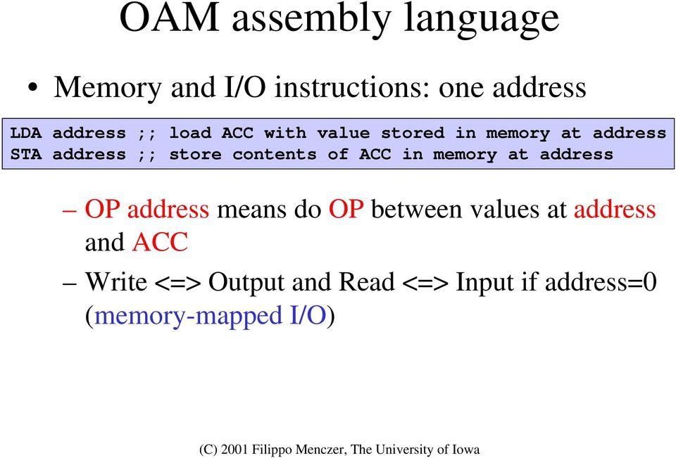 of ACC in memory at address OP address means do OP between values at address