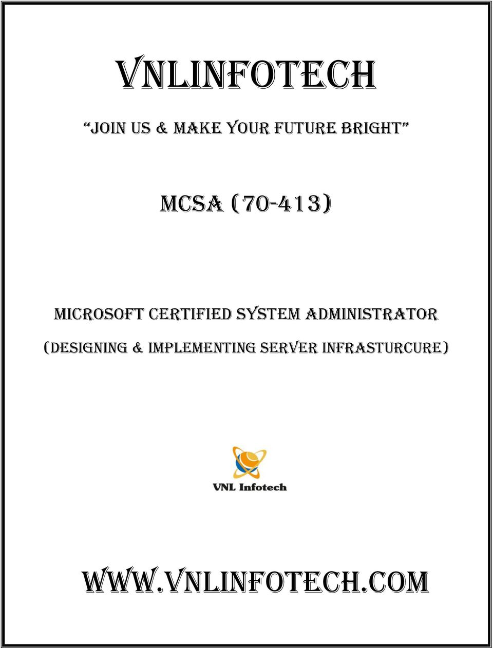 Vnlinfotech Join Us Make Your Future Bright Mcsa 70 413