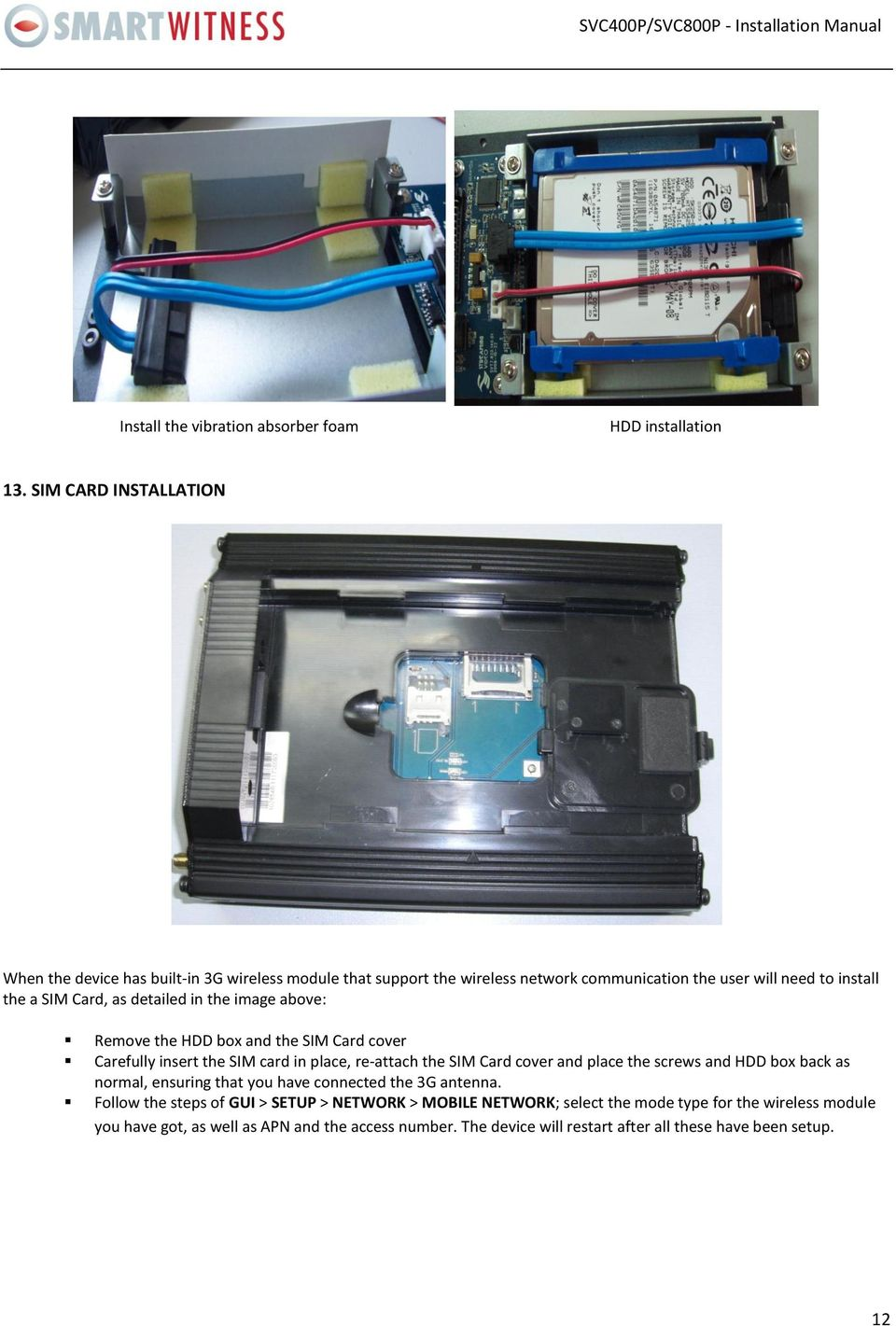 Svc400p Svc800p 4 8 Camera Live Tracking Vehicle Dvr Installation Smart Witness Wiring Diagram Detailed In The Image Above Remove Hdd Box And Sim Card Cover Carefully