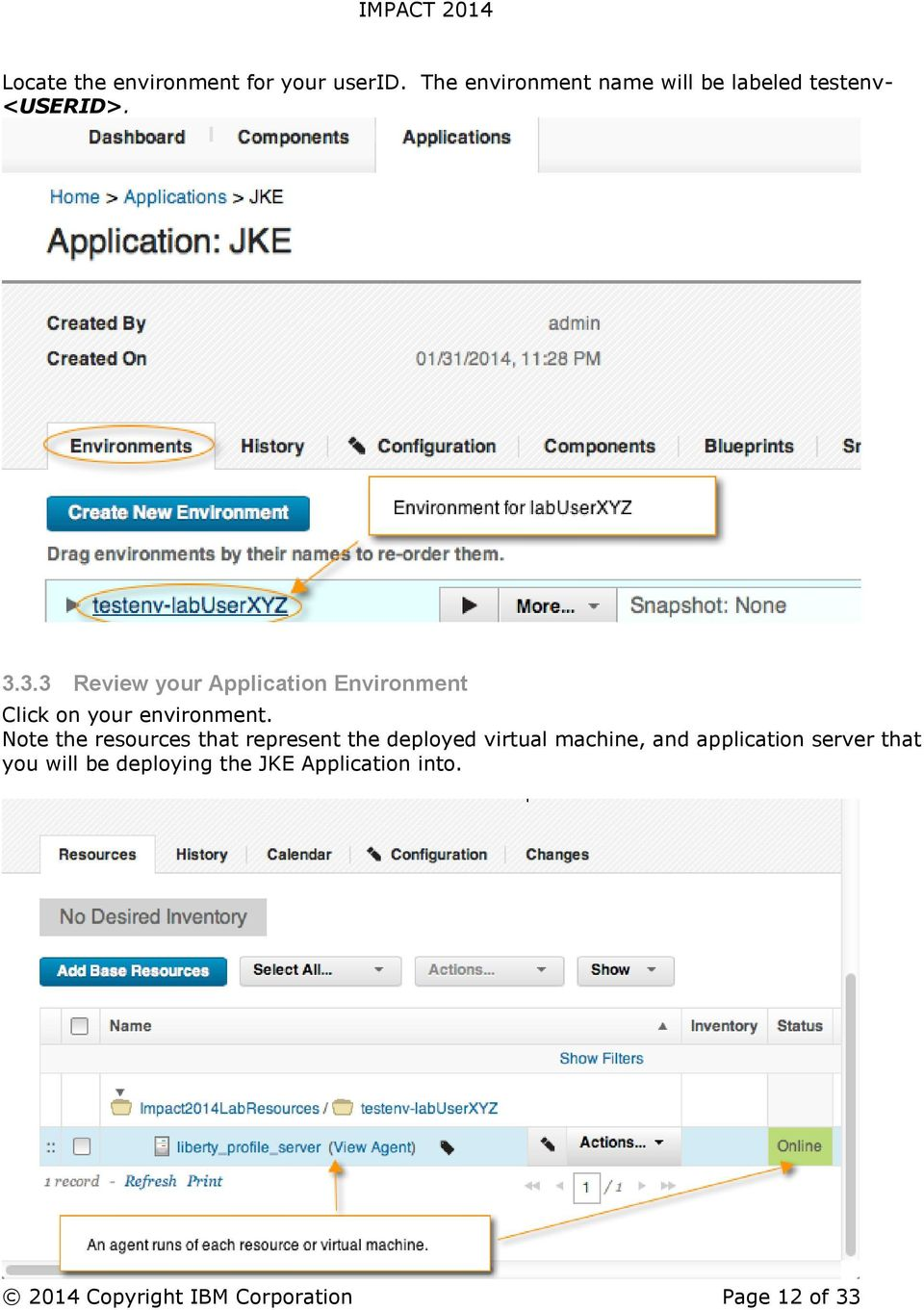 3.3 Review your Application Environment Click on your environment.