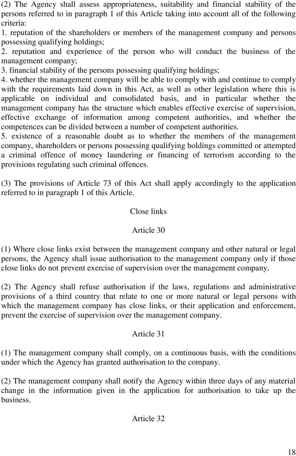 reputation and experience of the person who will conduct the business of the management company; 3. financial stability of the persons possessing qualifying holdings; 4.