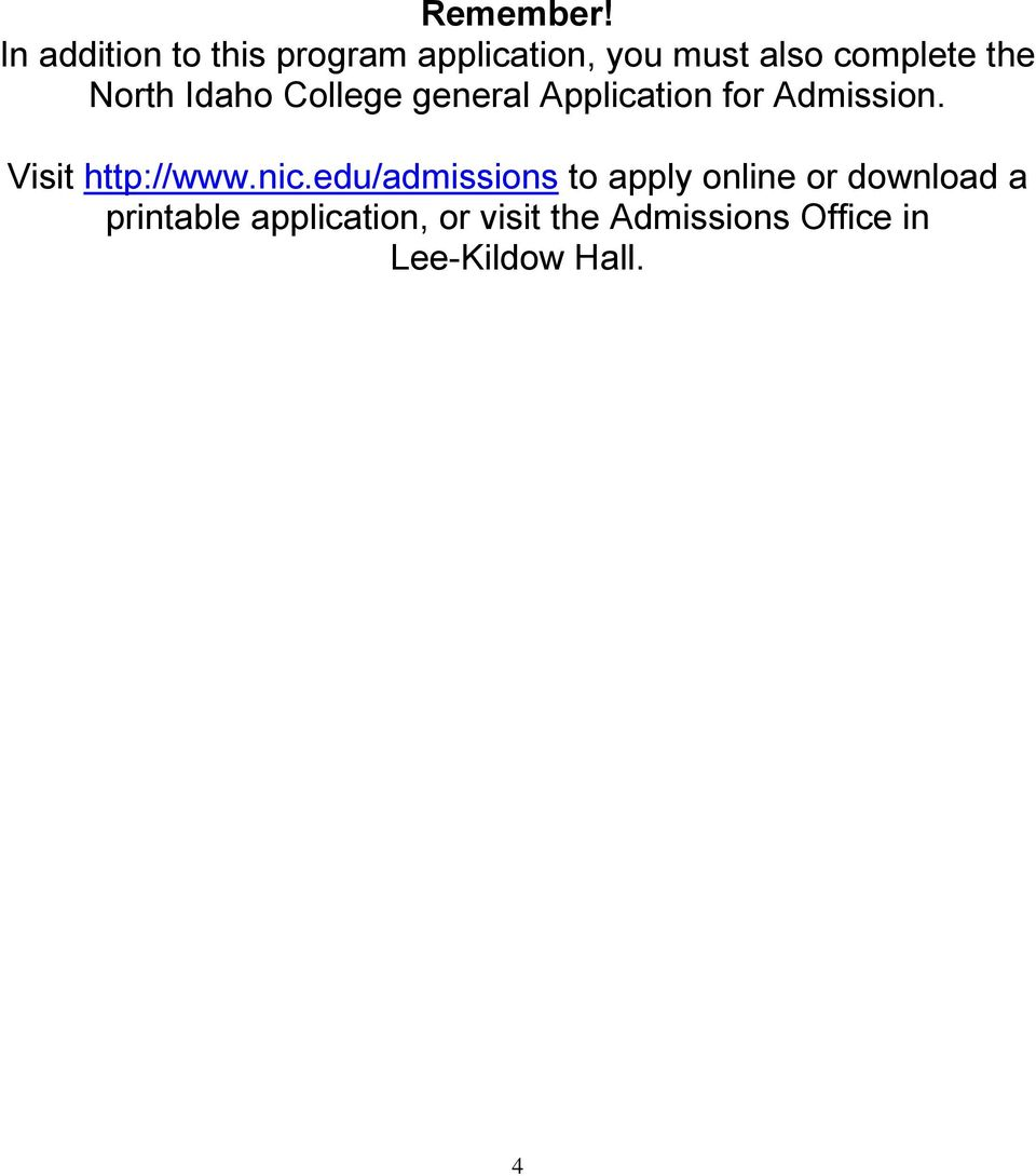 North Idaho College general Application for Admission.