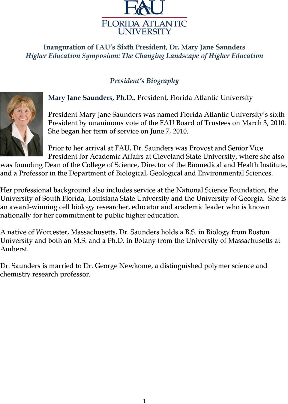 , President, Florida Atlantic University President Mary Jane Saunders was named Florida Atlantic University s sixth President by unanimous vote of the FAU Board of Trustees on March 3, 2010.