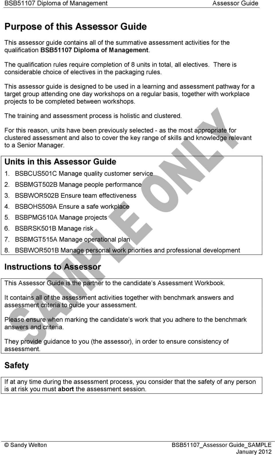 This assessor guide is designed to be used in a learning and assessment  pathway for a