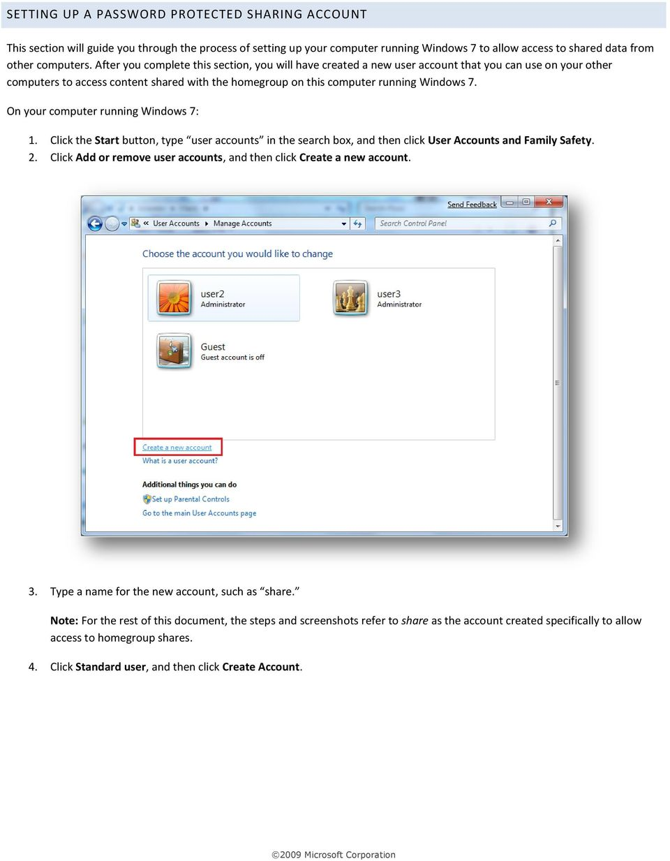 On your computer running Windows 7: 1. Click the Start button, type user accounts in the search box, and then click User Accounts and Family Safety. 2.