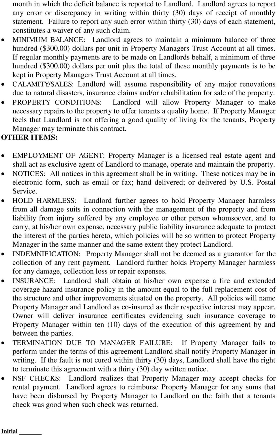 MINIMUM BALANCE: Landlord agrees to maintain a minimum balance of three hundred ($300.00) dollars per unit in Property Managers Trust Account at all times.