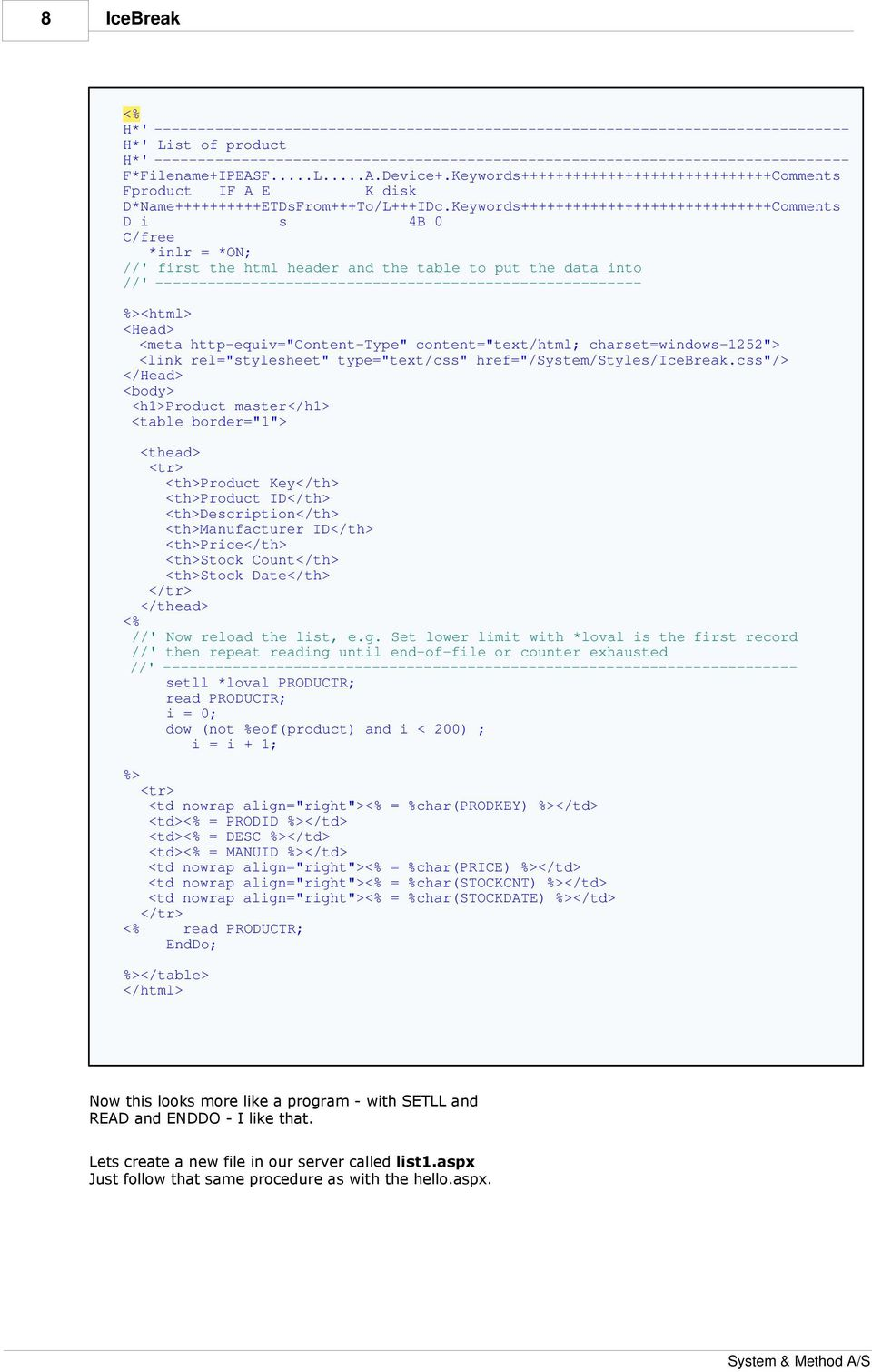 IceBreak Programmers Guide  Copyright 2013 System & Method A
