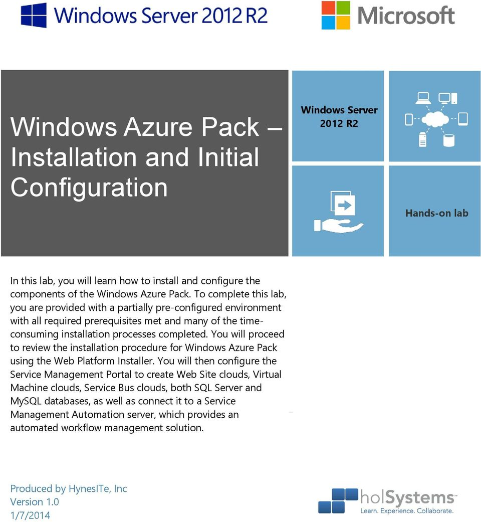 You will proceed to review the installation procedure for Windows Azure Pack using the Web Platform Installer.