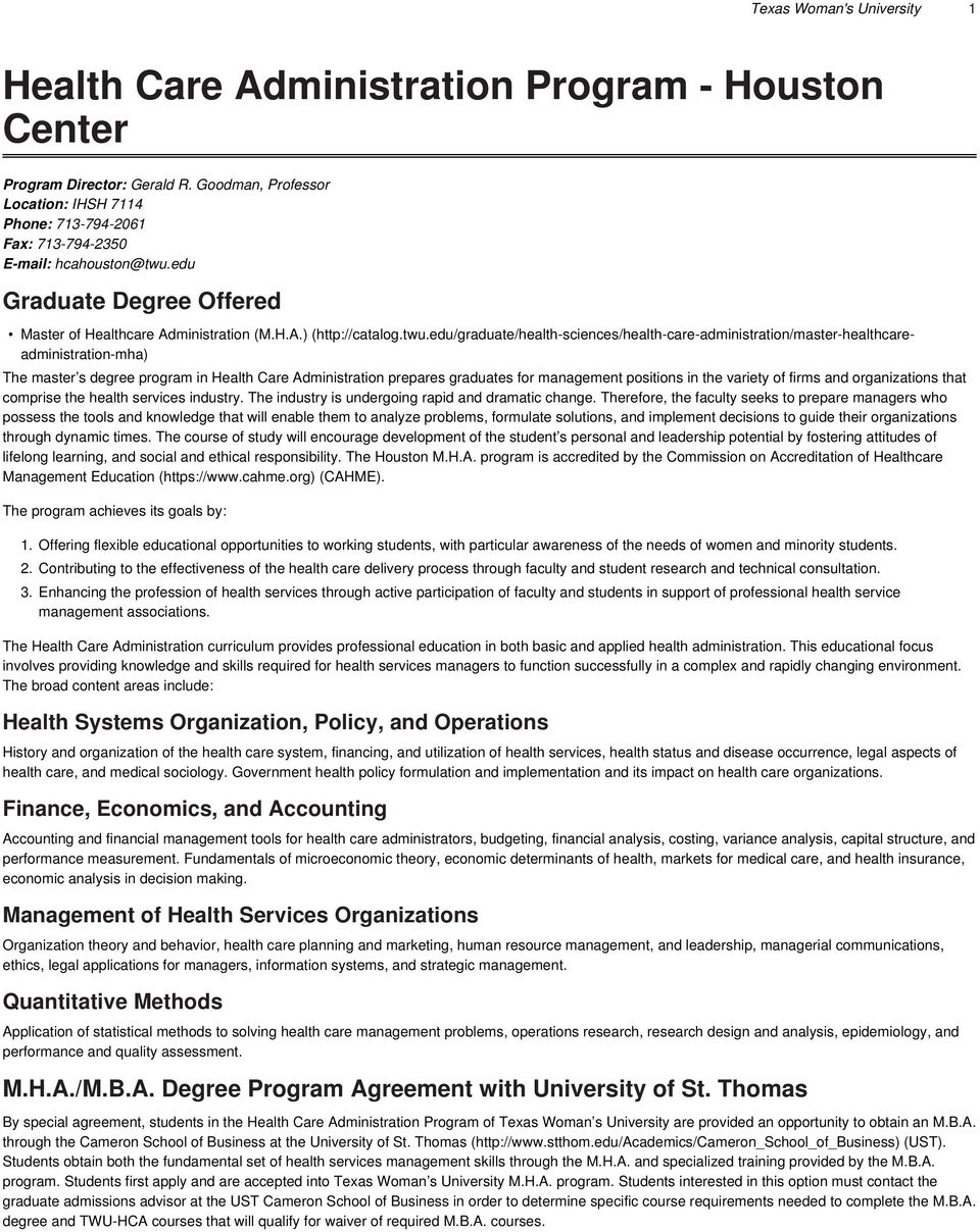edu Graduate Degree Offered Master of Healthcare Administration (M.H.A.) (http://catalog.twu.