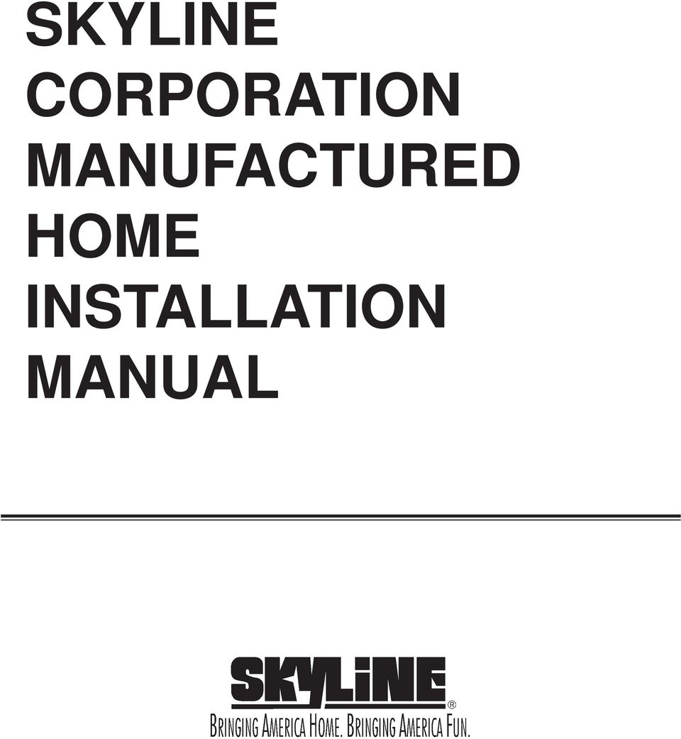 SKYLINE CORPORATION MANUFACTURED HOME INSTALLATION MANUAL ... on