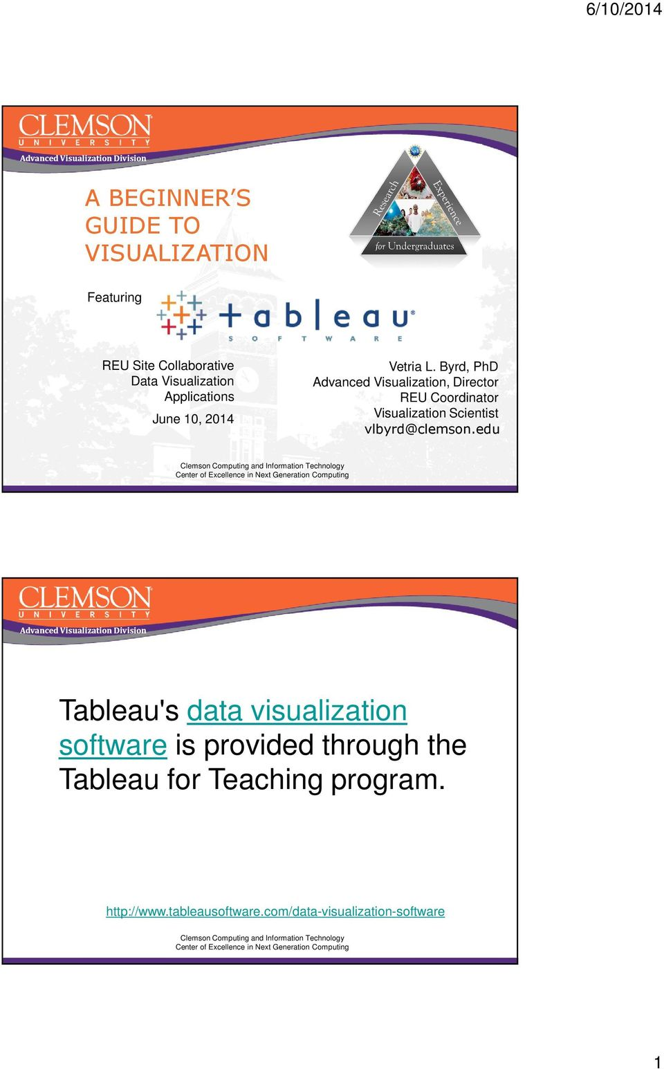 Tableau's data visualization software is provided through the