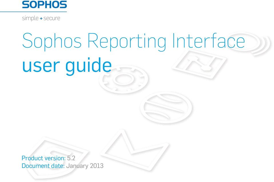 Sophos Reporting Interface user guide  Product version: PDF