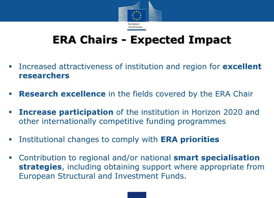 internationally competitive funding programmes Institutional changes to comply with ERA priorities Contribution to regional