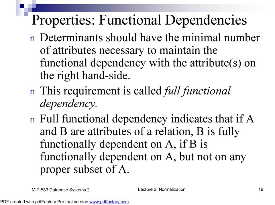 This requirement is called full functional dependency.