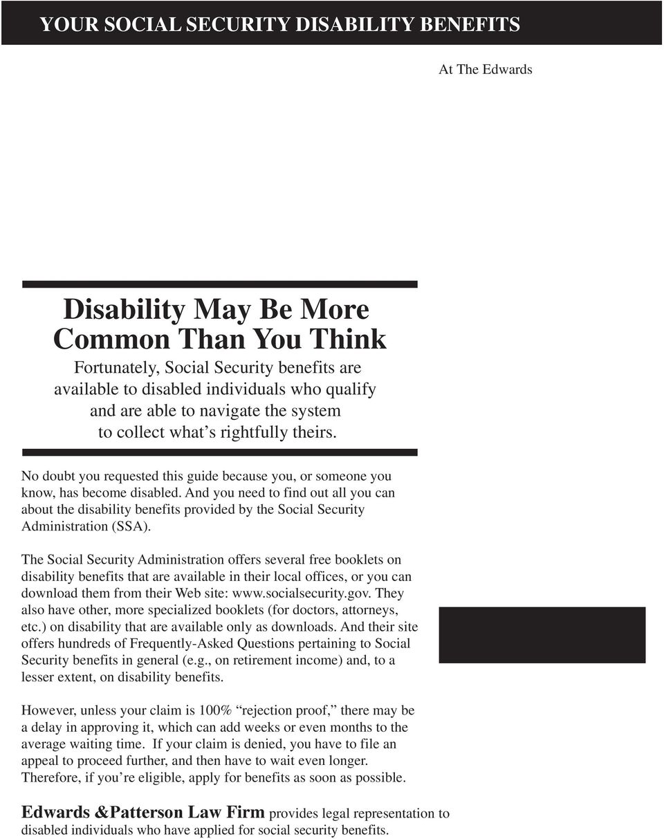 Disability May Be More Common Than You Think Fortunately, Social Security  benefits are available to