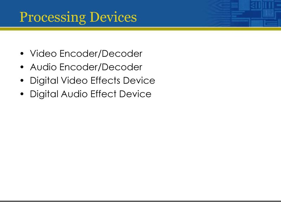 Encoder/Decoder Digital Video