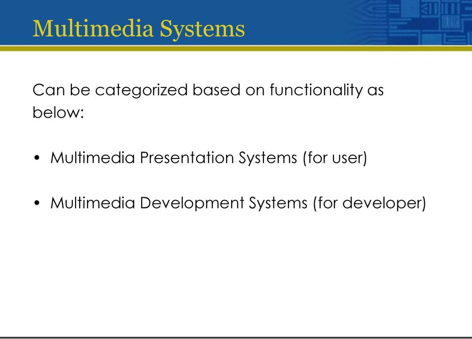 Multimedia Presentation Systems (for