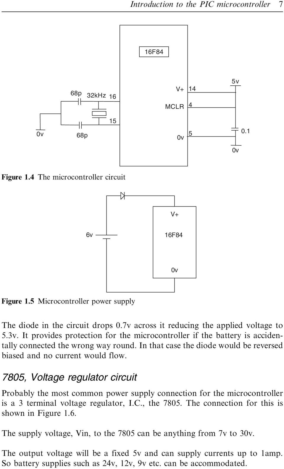 Pic In Practice A Project Based Approach D W Smith Pdf 7805voltageregulator Lm7805 Voltage Regulator Circuit It Provides Protection For The Microcontroller If Battery Is Accidentally Connected Wrong Way Round