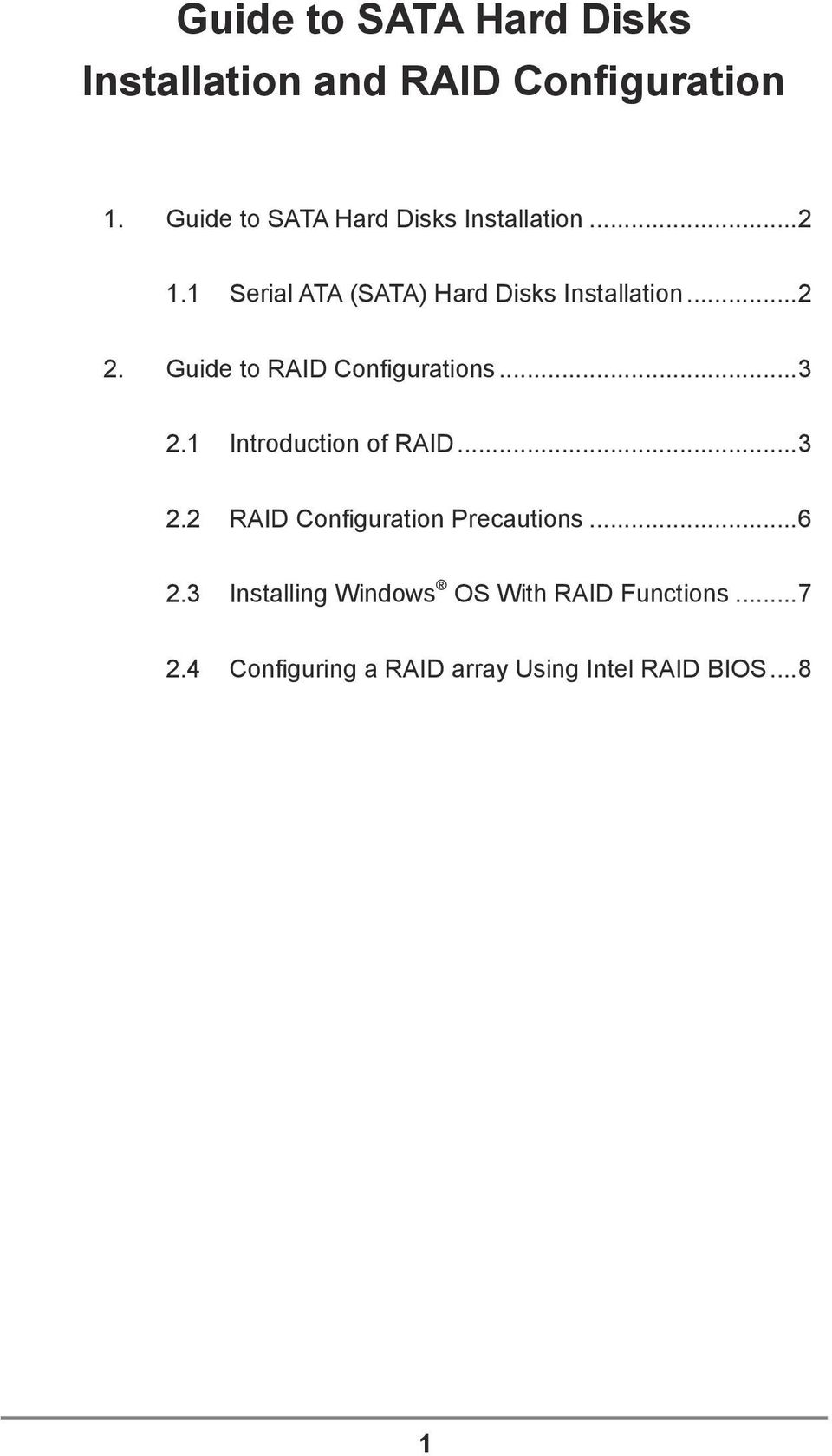 Guide to RAID Configurations...3 2.1 Introduction of RAID...3 2.2 RAID Configuration Precautions.