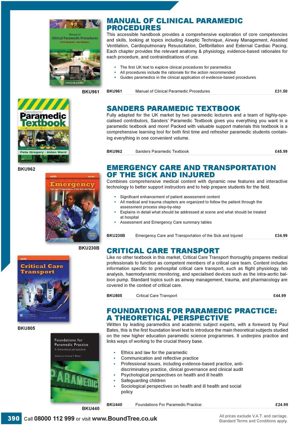 Each chapter provides the relevant anatomy & physiology, evidence-based  rationales for each procedure