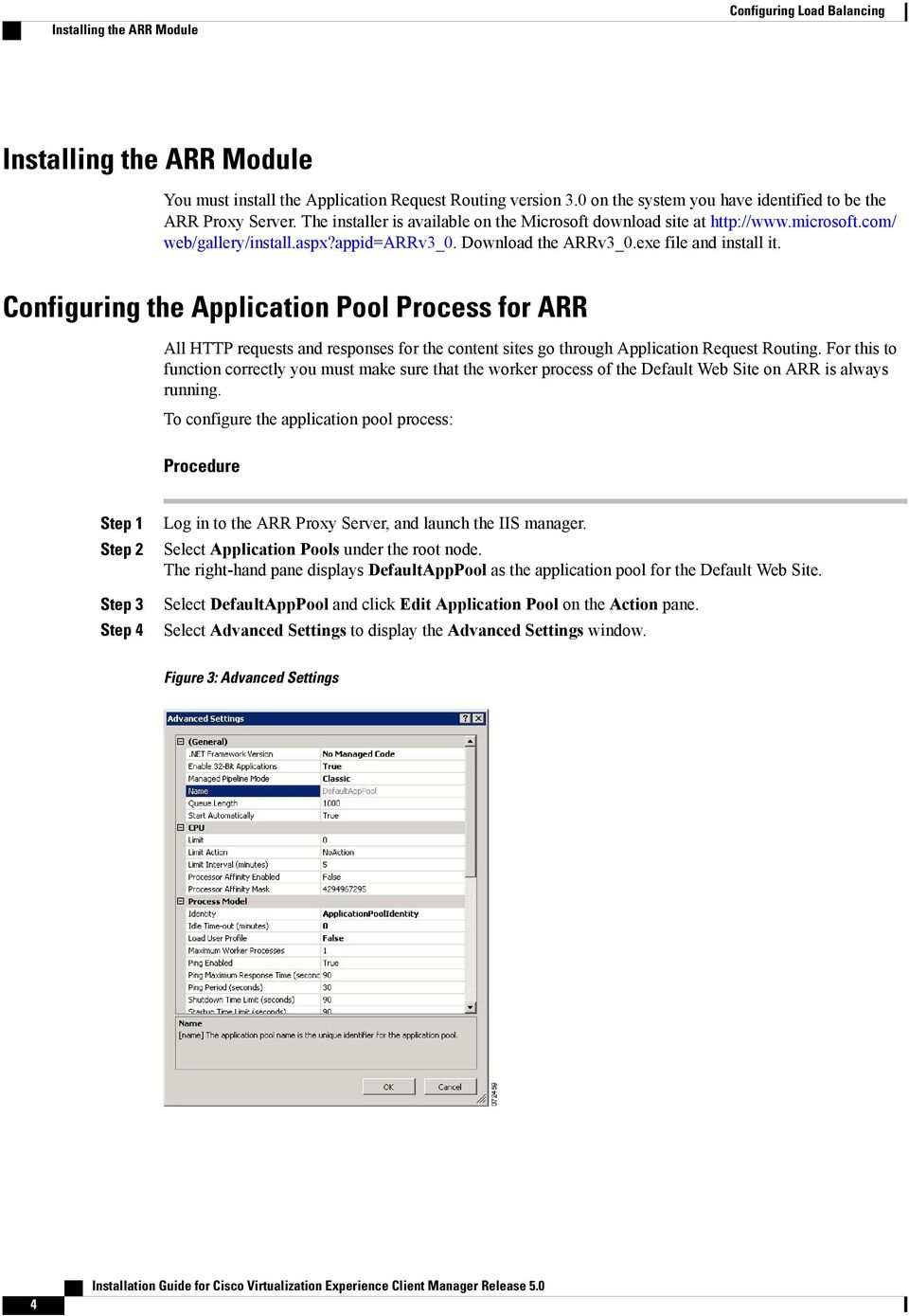 Configuring the Application Pool Process for ARR All HTTP requests and responses for the content sites go through Application Request Routing.