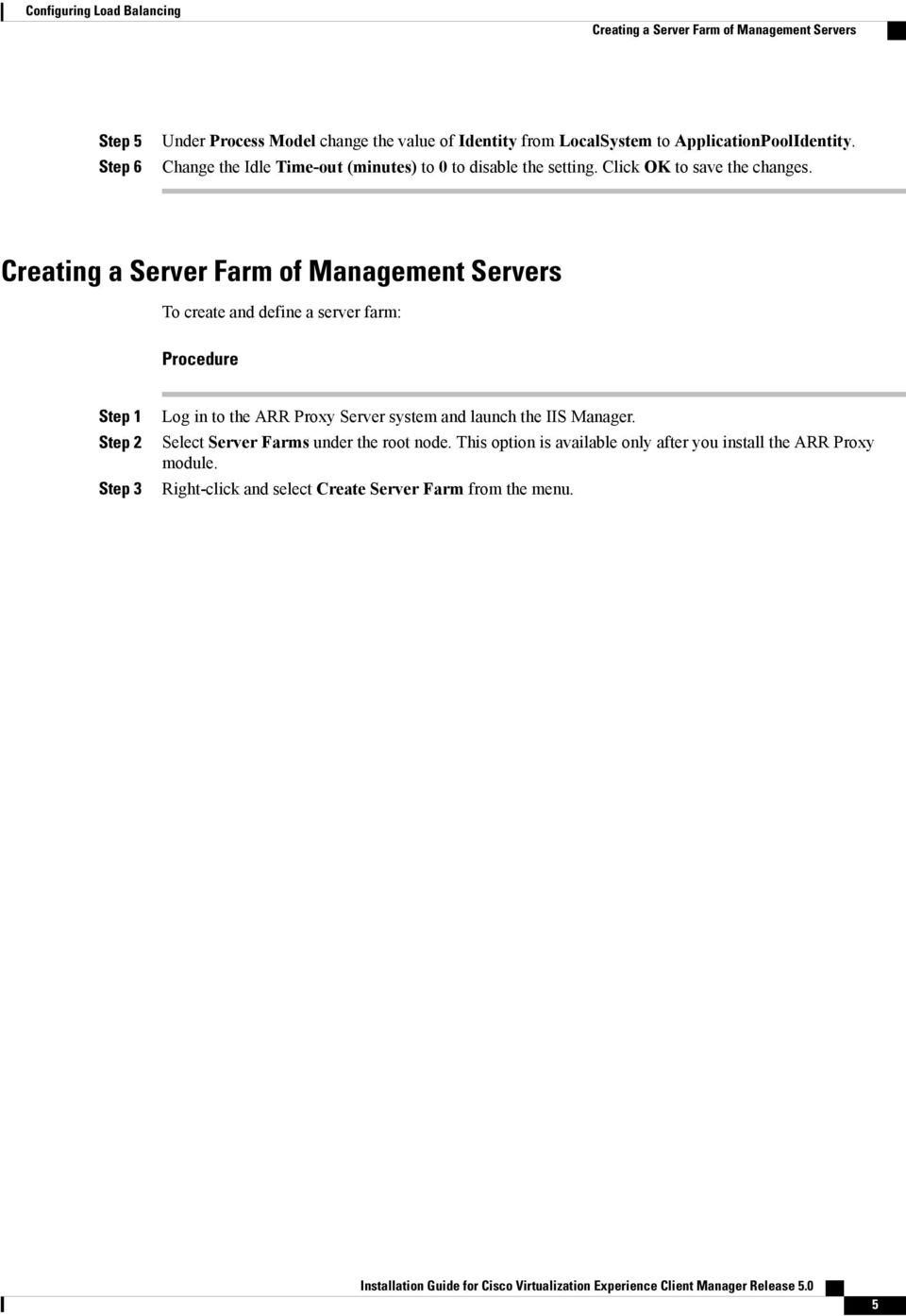 Creating a Server Farm of Management Servers To create and define a server farm: Log in to the ARR Proxy Server system and launch the IIS
