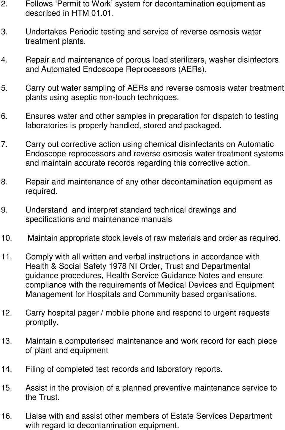 Carry out water sampling of AERs and reverse osmosis water treatment plants using aseptic non-touch techniques. 6.